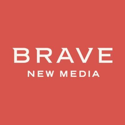 Brave New Media